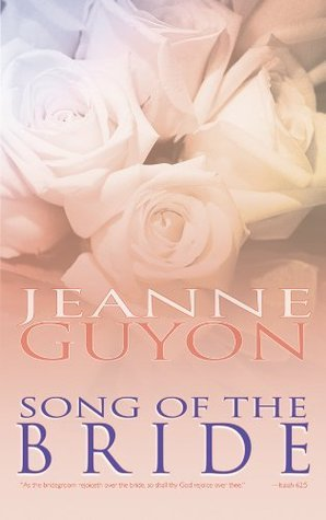 Song of the Bride Jeanne Marie Bouvier de la Motte Guyon