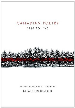 Canadian Poetry 1920 to 1960 Brian Trehearne