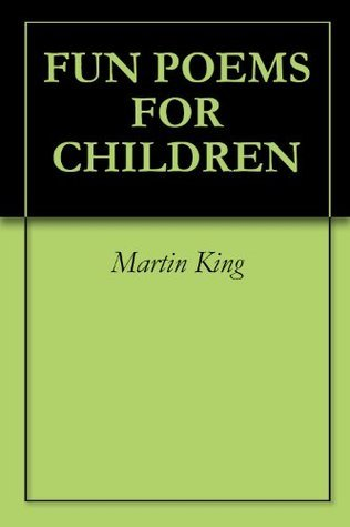 Fun Poems For Children  by  Martin King