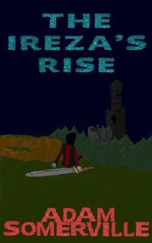 The Irezas Rise Adam Somerville
