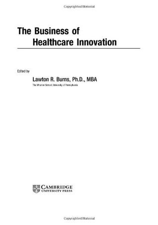 The Business Of Healthcare Innovation Lawton Robert Burns