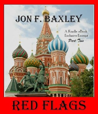 Red Flags, Part Two  by  Jon F. Baxley