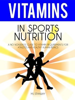 Vitamins In Sports Nutrition M.J. Stanway