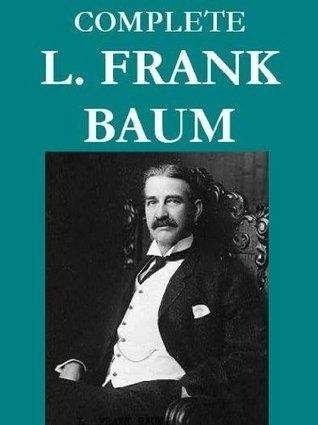 The Works of L. Frank Baum  by  L. Frank Baum
