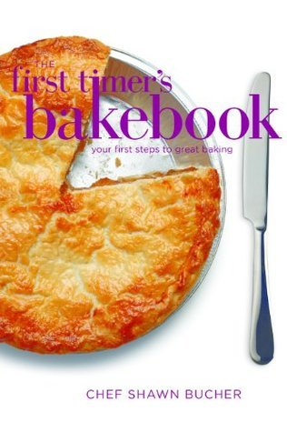 The First Timers Bakebook  by  Shawn Bucher