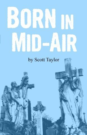 Born in Mid-Air  by  Scott Taylor