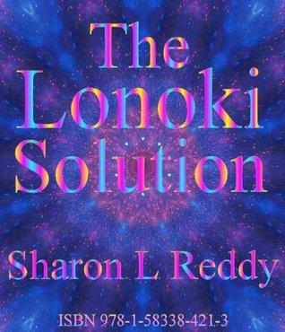 The Lonoki Solution Sharon L. Reddy