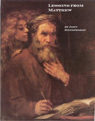 Lessons from Matthew  by  John Hendershot