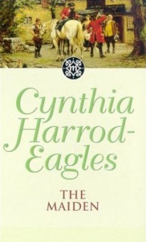 Dynasty 8: The Maiden: The Maiden  by  Cynthia Harrod-Eagles