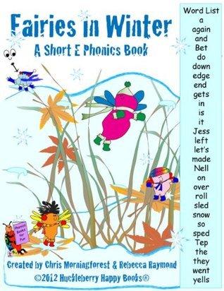 Fairies in Winter - A Short E Phonics Book Chris Morningforest