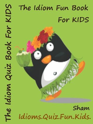 Kids Funny Idioms Puzzles : The Kids Funny Puzzle Book On Idioms Sham