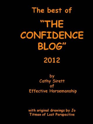 The best of The Confidence Blog 2012 Cathy Sirett