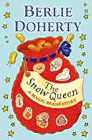 The Snow Queen: A Magic Beans Story  by  Berlie Doherty