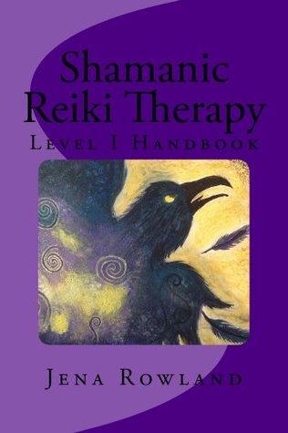 Shamanic Reiki Therapy Jena Rowland