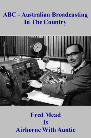 ABC Australian Broadcasting In The Country  by  Fred Mead