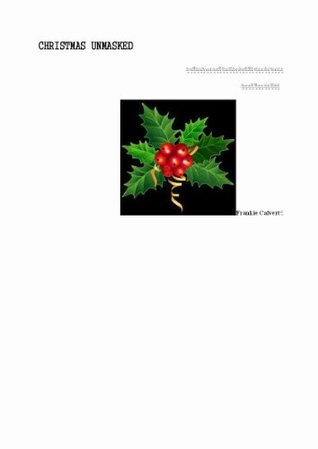 Christmas Unmasked  by  Frankie Calvert