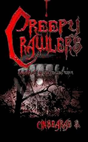 Creepy Crawlers: An Antholgy of Spine Tingling Terror  by  Cinsearae S.