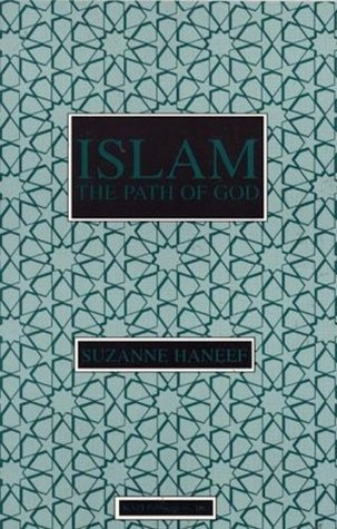Islam the Path of God  by  Suzanne Haneef