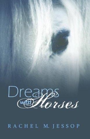 Dreams With Horses  by  Rachel Jessop