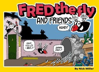 Fred the Fly and Friends Nick  Miller