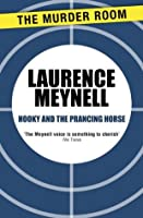Hooky And The Prancing Horse: A Hooky Hefferman Story  by  Laurence Meynell