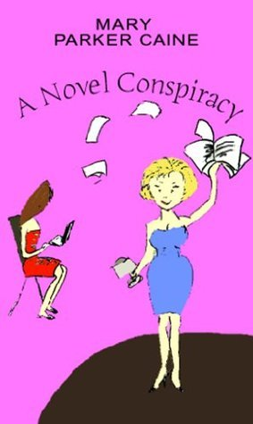 A Novel Conspiracy  by  Mary Parker Caine