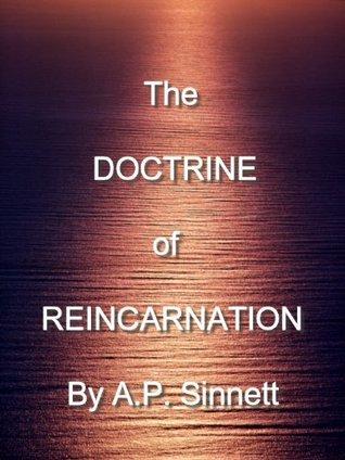 The Doctrine of Reincarnation  by  Alfred Percy Sinnett