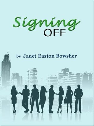 Signing Off  by  Janet Easton Bowsher