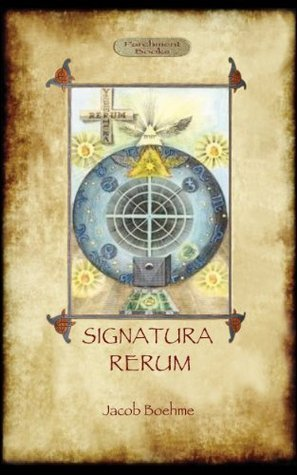 Signatura Rerum: the signature of all things  by  Jakob Böhme