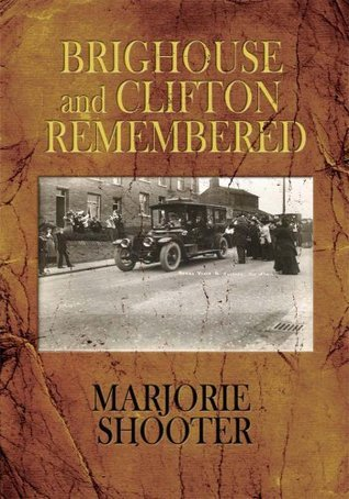 Brighouse and Clifton Remembered Marjorie Shooter
