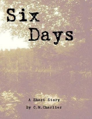 Six Days  by  Christopher Charlier