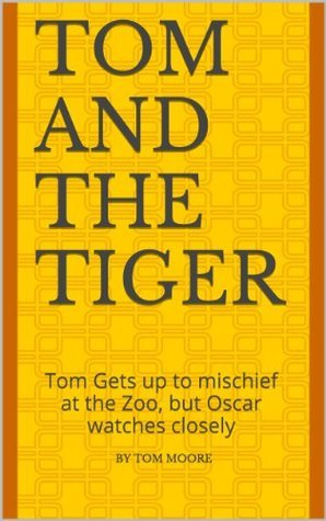 Tom and the Tiger Tom Moore