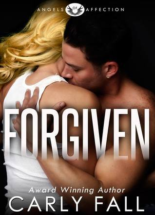 Forgiven (Angels of Affection, #2)  by  Carly Fall