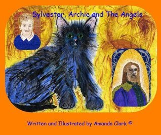 Sylvester, Archie and The Angels  by  Amanda Clark