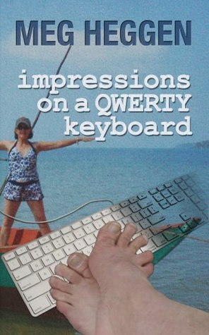 impressions on a QWERTY keyboard  by  Meg Heggen