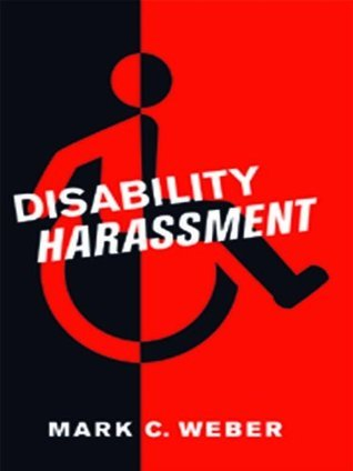 Disability Harassment (Critical America Series) Mark Weber