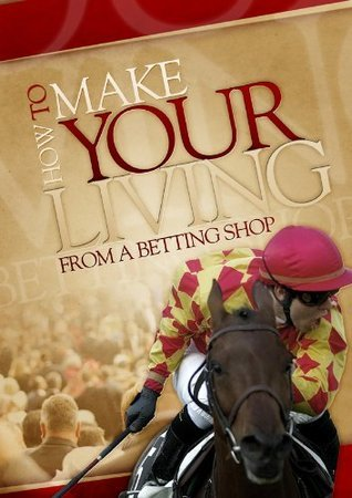 How To Make Your Living From A Betting Shop B.W. J. Street