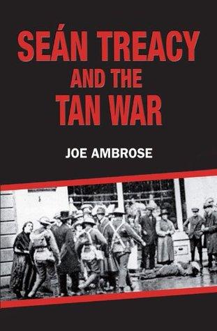 Sean Treacy and the Irish Tan War  by  Joe Ambrose