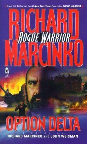 Option Delta: Rogue Warrior (Rogue Warrior Series)  by  Richard Marcinko
