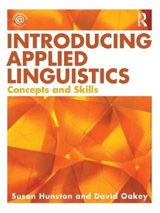 Introducing Applied Linguistics: Concepts and Skills  by  Susan Hunston