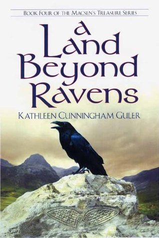 A Land Beyond Ravens  by  Kathleen Cunningham Guler