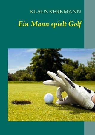 Ein Mann spielt Golf  by  Klaus Kerkmann