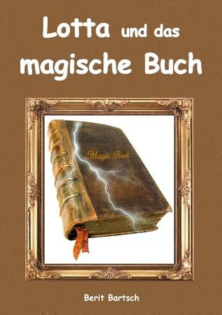 Lotta und das magische Buch  by  Berit Bartsch