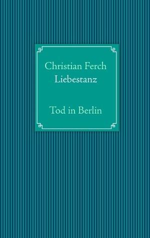 Liebestanz: Tod in Berlin  by  Christian Ferch
