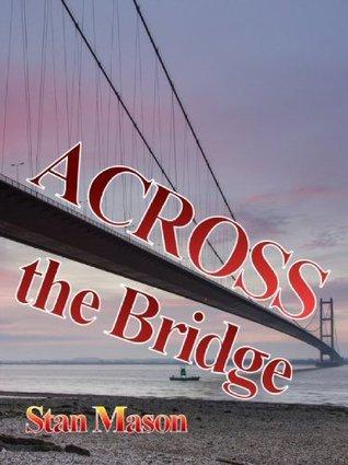 Across the Bridge Stan Mason