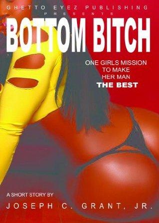 Bottom Bitch  by  Joseph Grant