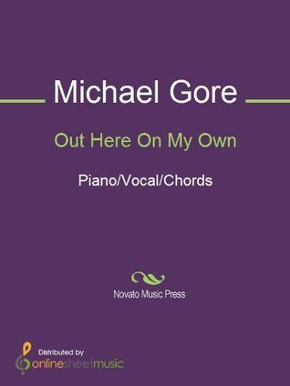 Out Here On My Own  by  Michael Gore