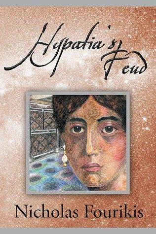 Hypatias Feud  by  Nicholas Fourikis