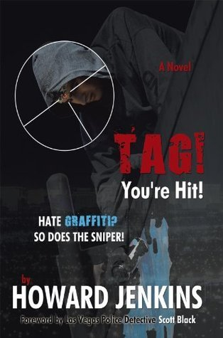 Tag! Youre Hit!: A Novel  by  Howard Jenkins With Foreword by Las Vegas Police Detective Scott Black by Howard Jenkins