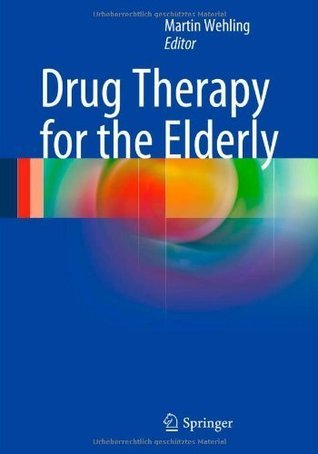 Drug Therapy for the Elderly  by  Martin Wehling